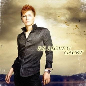 GACKT/P.S. I LOVE U 【CD】