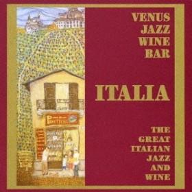 (V.A.)/ヴィーナス・ジャズ・ワイン・バー ~イタリアン・ジャズ&ワインの楽しみ~ 【CD】