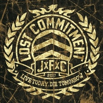 LOST COMMITMENT/JxFxC/Live today, Die tomorrow 【CD】