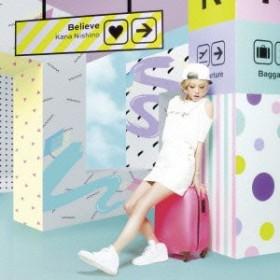 西野カナ/Believe 【CD】