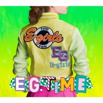 E-girls/E.G. TIME《CD2枚組+DVD》 (初回限定) 【CD+DVD】