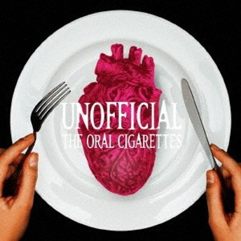 THE ORAL CIGARETTES/UNOFFICIAL《通常盤》 【CD】