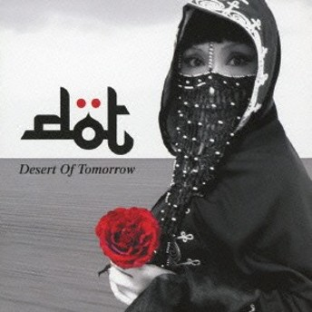 dot/Desert Of Tomorrow 【CD】
