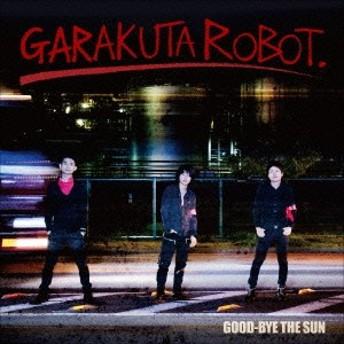 GARAKUTA ROBOT./GOOD-BYE THE SUN 【CD】