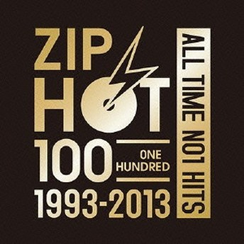 (V.A.)/ZIP-FM 20th ANNIVERSARY SPECIAL CD ZIP HOT 100 1993-2013 ALL TIME NO1 HITS 【CD】
