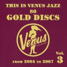 (V.A.)/ディス・イズ・ヴィーナス・ジャズ~ヴィーナス・ゴールド・ディスクのすべて~Vol.3 【CD】