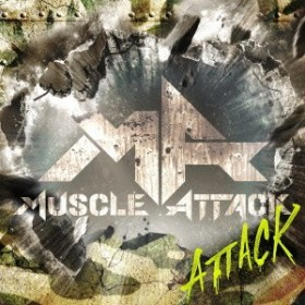 MUSCLE ATTACK/ATTACK 【CD】
