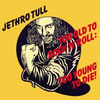 ジェスロ・タル/ロックンロールにゃ老だけど死ぬにはチョイと若すぎる 【CD】