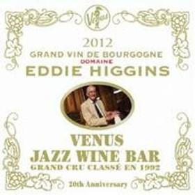 エディ・ヒギンズ/ヴィーナス・ジャズ・ワイン・バー あなたとブルゴーニュ・ワインとエディ・ヒギンズと 【CD】