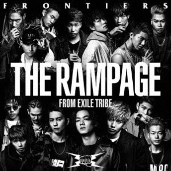 THE RAMPAGE from EXILE TRIBE/FRONTIERS 【CD】