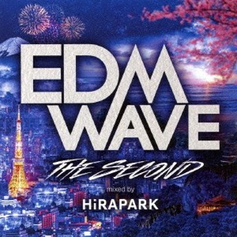 HiRAPARK/EDM WAVE THE SECOND mixed by HiRAPARK 【CD】