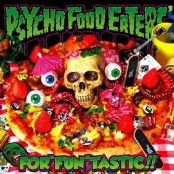 PSYCHO FOOD EATERS/FORFUNTASTIC!! 【CD】