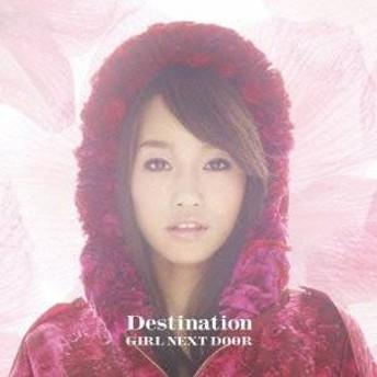 GIRL NEXT DOOR/Destination (初回限定) 【CD】