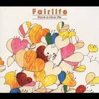 Fairlife/Have a nice life 【CD】