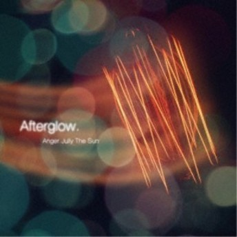 Anger Jully The Sun/Afterglow. 【CD】