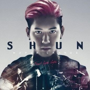 SHUN/Never Change feat.Lyu:Lyu(期間限定) 【CD+DVD】