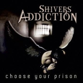 シヴァース・アディクション/Choose Your Prison 【CD】
