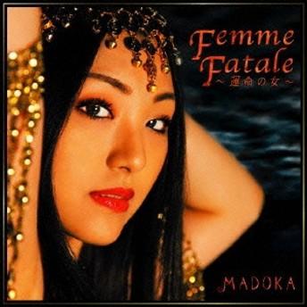 MADOKA/Femme Fatale ~運命の女~ 【CD】