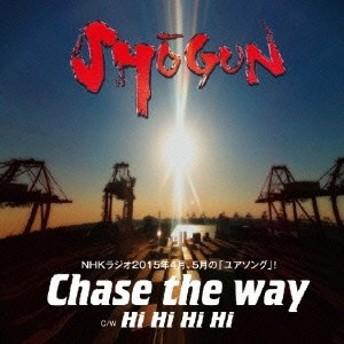 SHOGUN/Chase the way 【CD】