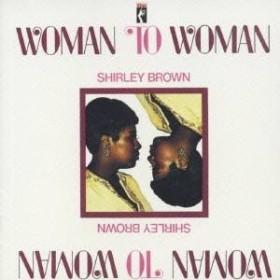 シャーリー・ブラウン/ウーマン・トゥ・ウーマン 【CD】