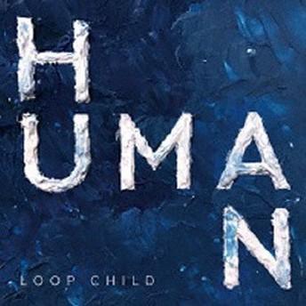 LOOP CHILD/HUMAN 【CD】