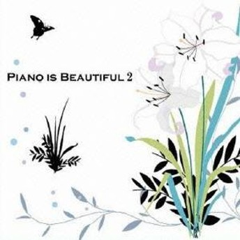(V.A.)/PIANO IS BEAUTIFUL 2 【CD】