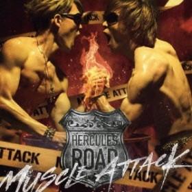 MUSCLE ATTACK/HERCULES ROAD 【CD】