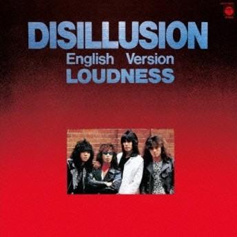 LOUDNESS/DISILLUSION ENGLISH VERSION 【CD】
