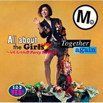 cs::All about the Girls いいじゃんか Party People Together again 新品CD セル専用