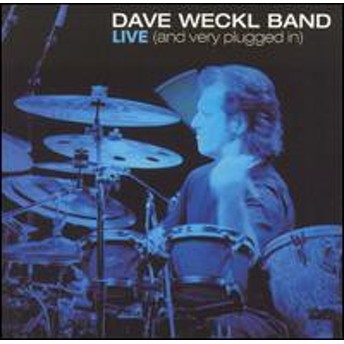 Dave Weckl / Dave Weckl Band Live/And Very Plugged In (輸入盤CD) (デイヴ・ウェックル)