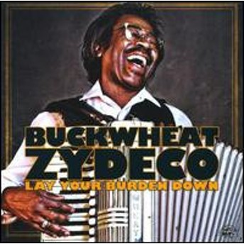 Buckwheat Zydeco / Lay Your Burden Down (輸入盤CD) (バックウィート・ザイデコ)