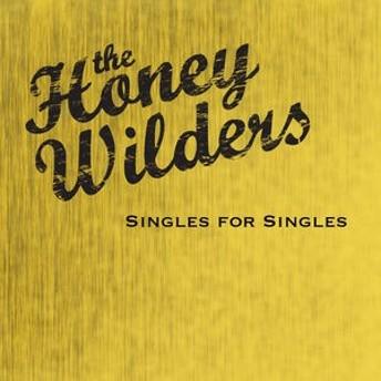 Honey Wilders / Singles For Singles (輸入盤CD) (ハニー・ワイルダーズ)