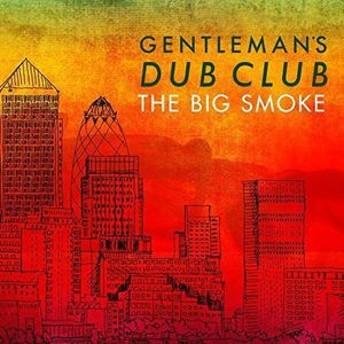 Gentleman's Dub Club / Big Smoke (輸入盤CD)