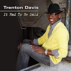 Trenton Davis / It Had To Be Said (輸入盤CD)(トレントン・デイヴィス)