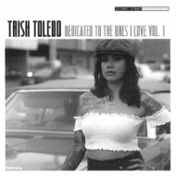 Trish Toledo/Dedicated To The Ones I Love Vol.1