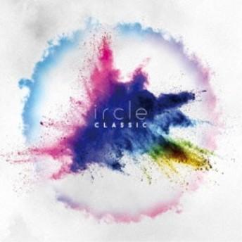 ircle/CLASSIC 【CD】