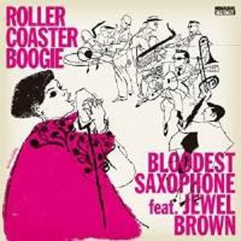 LP(30cm) / BLOODEST SAXOPHONE feat.Jewel Brown / ROLLER COASTER BOOGIE (完全初回生産限定盤/来日記念盤)
