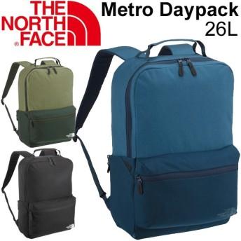 ザ・ノースフェイス デイパック THE NORTH FACE リュックサック 26L バックパック Metro Daypack 鞄 カジュアル 正規品 かばん メンズ ユニセックス/NM81658
