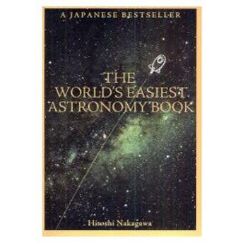 新品本/THE WORLD'S EASIEST ASTRONOMY BOOK Hitoshi Nakagawa/著