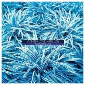 David Friedman (Jazz) ウィンター・ラヴ、エイプリル・ジョイ<完全生産限定盤> CD