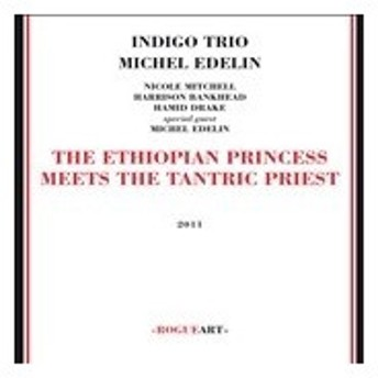 Indigo Trio Ethiopian Princess Meets The Tantric Pries [CD] CD
