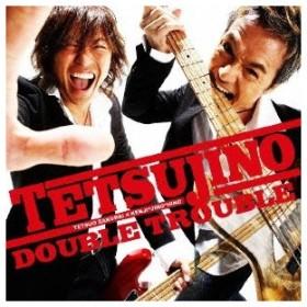 TETSUJINO DOUBLE TROUBLE CD