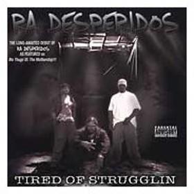 Ra Desperidos Tired of Strugglin [PA] CD