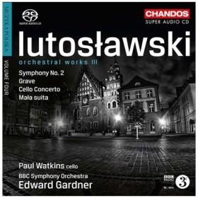 エドワード・ガードナー W.Lutoslawski: Orchestral Works Vol.3 - Symphony No.2, Grave, Mala Suita, etc SACD Hybrid