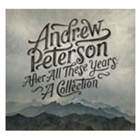 Andrew Peterson After All These Years CD