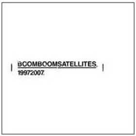 Boom Boom Satellites 19972007.<通常盤> CD