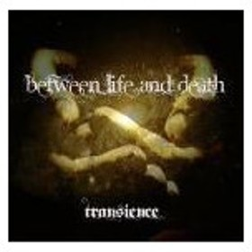 Between Life And Death Transience CD