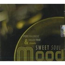 Pepe Ragonese Organ Trio & Friends Sweet Soul Mood CD