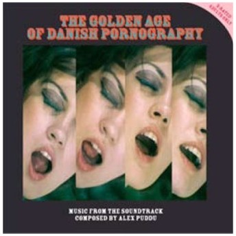 Alex Puddu The Gollden Age Of Danish Pornography 1970-1974 LP