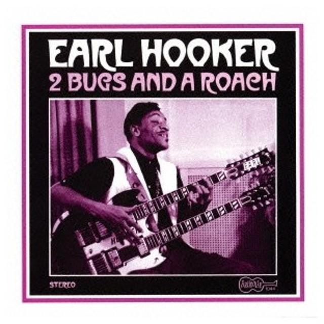 Earl Hooker ツー・バグズ&ア・ローチ CD